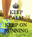KEEP CALM AND KEEP ON RUNNING - Personalised Poster large