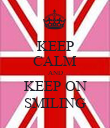 KEEP CALM AND KEEP ON SMILING - Personalised Poster large