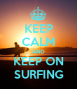 KEEP CALM AND KEEP ON SURFING - Personalised Poster large