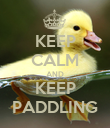 KEEP CALM AND KEEP PADDLING - Personalised Poster large