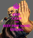 KEEP CALM AND KEEP PIMP HAND STRONG - Personalised Poster large