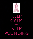 KEEP CALM AND KEEP POUNDING - Personalised Poster large