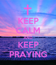 KEEP CALM AND KEEP PRAYING - Personalised Poster large