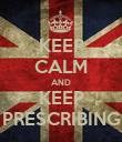 KEEP CALM AND KEEP PRESCRIBING - Personalised Poster large