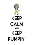 KEEP CALM AND KEEP PUMPIN' - Personalised Poster small