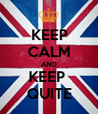 KEEP CALM AND KEEP  QUITE - Personalised Poster large