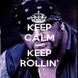 KEEP CALM AND KEEP ROLLIN' - Personalised Poster large