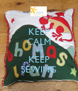 KEEP CALM and KEEP SEWING - Personalised Poster large