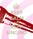 KEEP CALM AND KEEP SINGING - Personalised Poster large