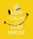 KEEP CALM AND KEEP SMILIN' - Personalised Poster large