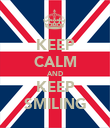 KEEP CALM AND KEEP SMILING - Personalised Poster large