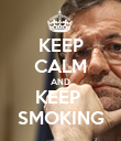 KEEP CALM AND KEEP  SMOKING - Personalised Poster large