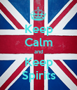 Keep Calm and Keep Spirits - Personalised Poster large