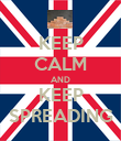 KEEP CALM AND KEEP SPREADING - Personalised Poster large
