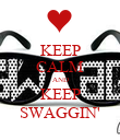 KEEP CALM AND KEEP SWAGGIN' - Personalised Poster large