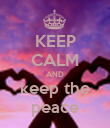KEEP CALM AND keep the peace - Personalised Poster large