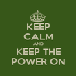 KEEP CALM AND KEEP THE POWER ON - Personalised Poster large