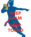 KEEP CALM AND KEEP TOCHO - Personalised Poster large