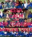 KEEP CALM AND KEEP TOGETHER BANGKE TIKUS - Personalised Poster large