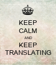 KEEP CALM AND KEEP TRANSLATING - Personalised Poster large