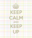 KEEP CALM AND KEEP UP - Personalised Poster large