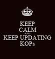KEEP CALM AND KEEP UPDATING KOPs - Personalised Poster large