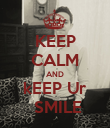 KEEP CALM AND kEEP Ur  SMILE - Personalised Poster large