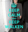 KEEP CALM AND KEEP WALKEN - Personalised Poster large