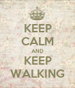 KEEP CALM AND KEEP WALKING - Personalised Poster large