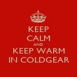 KEEP CALM AND KEEP WARM IN COLDGEAR - Personalised Poster large
