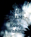 KEEP CALM AND Keep Wishing - Personalised Poster large