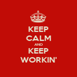 KEEP CALM AND KEEP WORKIN' - Personalised Poster large