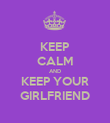 KEEP CALM AND KEEP YOUR GIRLFRIEND - Personalised Poster large