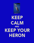 KEEP CALM AND KEEP YOUR HERON - Personalised Poster large
