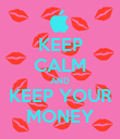 KEEP CALM AND KEEP YOUR MONEY - Personalised Poster large