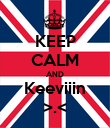 KEEP CALM AND Keeviiin >.< - Personalised Poster large