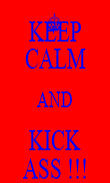KEEP CALM AND KICK ASS !!! - Personalised Poster large