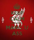 KEEP CALM AND KICK  MANC .U ASS - Personalised Poster large
