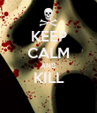 KEEP CALM AND KILL  - Personalised Poster large