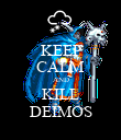 KEEP CALM AND KILL DEIMOS - Personalised Poster large