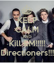 KEEP CALM AND Kill EM!!!!! Directioners!!! - Personalised Poster large