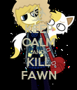 KEEP CALM AND KILL FAWN - Personalised Poster large