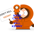 KEEP CALM AND KILL KENNY - Personalised Poster large