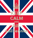 KEEP CALM AND kill  neil lennon - Personalised Poster large