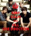KEEP CALM AND KILL ONE DIRECTION - Personalised Poster large