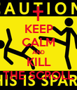 KEEP CALM AND KILL THE SCROLL - Personalised Poster large
