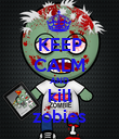 KEEP CALM AND kill zobies - Personalised Poster large