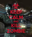 KEEP CALM AND KILL ZOMBIE - Personalised Poster large