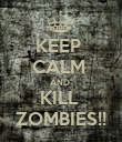 KEEP  CALM  AND  KILL  ZOMBIES!! - Personalised Poster large