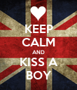 KEEP CALM AND KISS A BOY - Personalised Poster large
